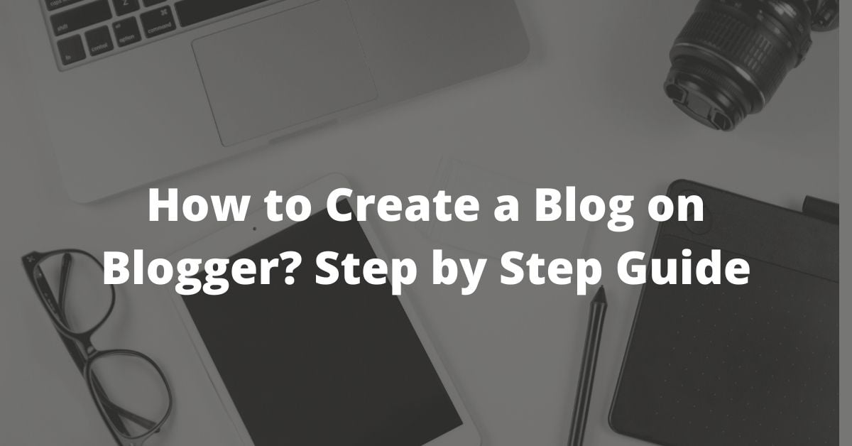 How to create blog on blogger