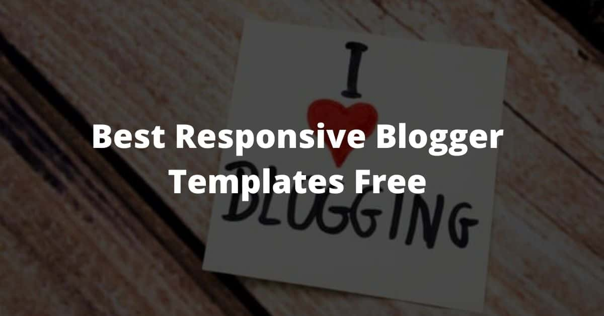 Best Responsive Blogger Templates Free