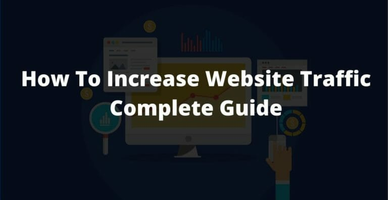 How To Increase Website Traffic Complete Guide