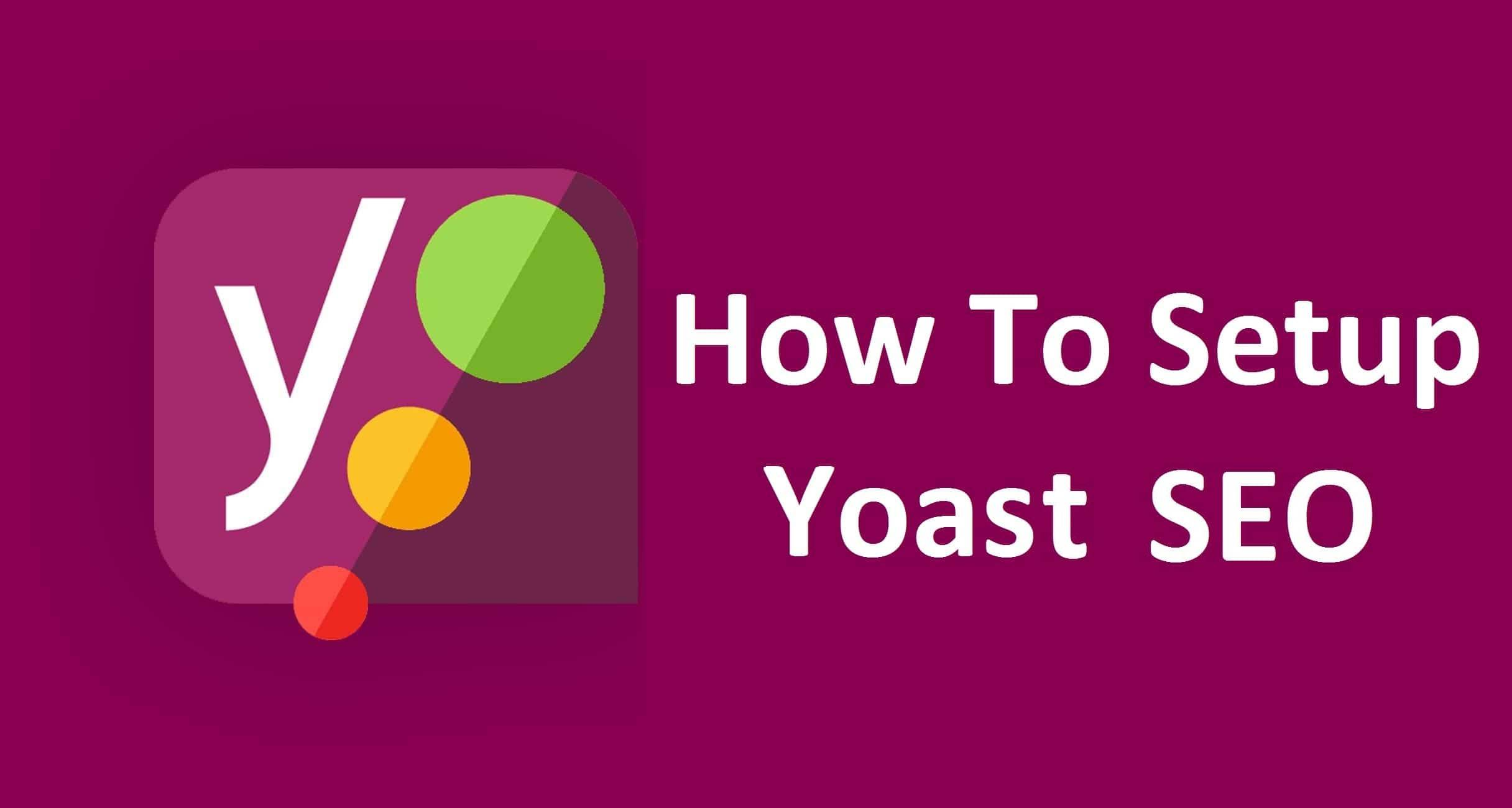 How-To-Setup-Yoast-SEO-Setting-And-Their-Amazing-Use