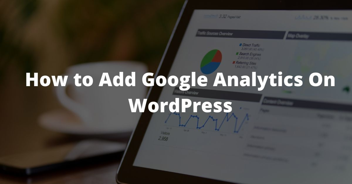 How to Add Google Analytics On WordPress