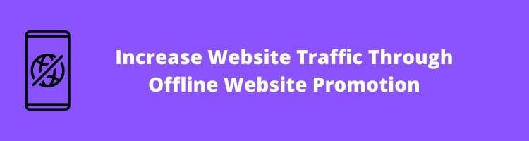 How to increase website trafficThrough offline Website Promotion_