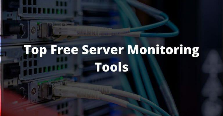 Top Free Server Monitoring Tools