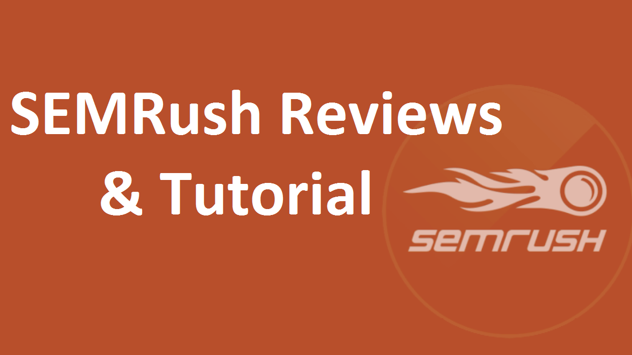 SEMRush Review & Tutorial