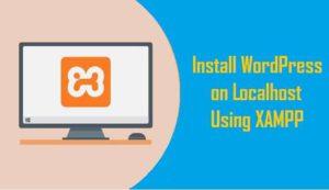 Install WordPress On Localhost Using XAMPP